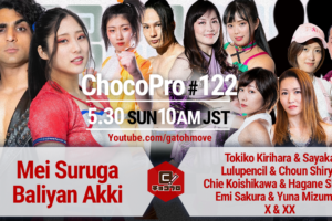 5/30(日)ChocoPro122はBestBrosバースデースペシャル!BestBros vs 桐原&沙也加、ルル&趙雲、チエ&新納、さくら&水森、X&XXの5チーム掛け!